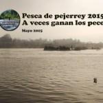 Pesca de pejerrey 2015 – A veces ganan los peces… :(