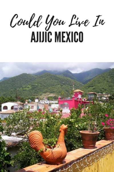 Could Ajijic be the best place to live in?