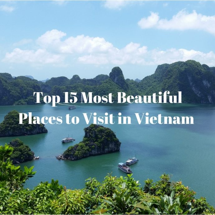 Top 15 Most Beautiful Places To Visit In Vietnam To Travel Too