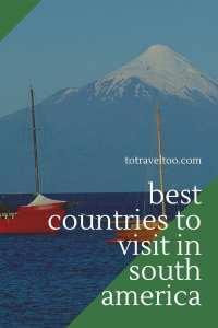 Pinterest Best Countries to visit in South America