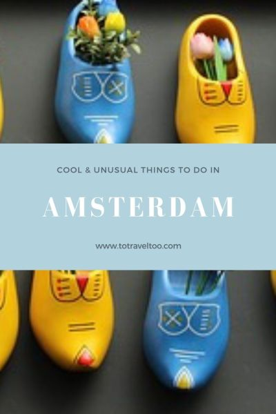 Pinterest - cool unusual things to do in Amsterdam