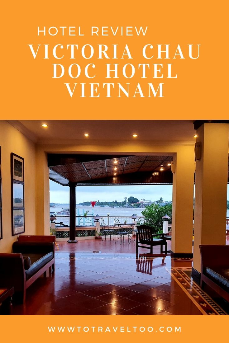 Hotel Review Victoria Chau Doc Hotel Vietnam To Travel Too