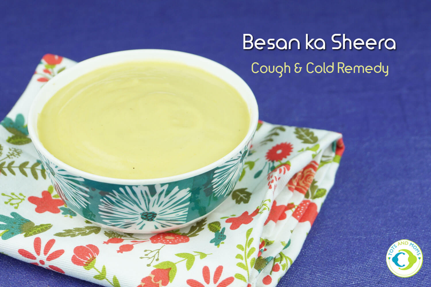 BESAN KA SHEERA for Babies, Toddlers, Kids & Family - Cough & Cold Remedykids and adults