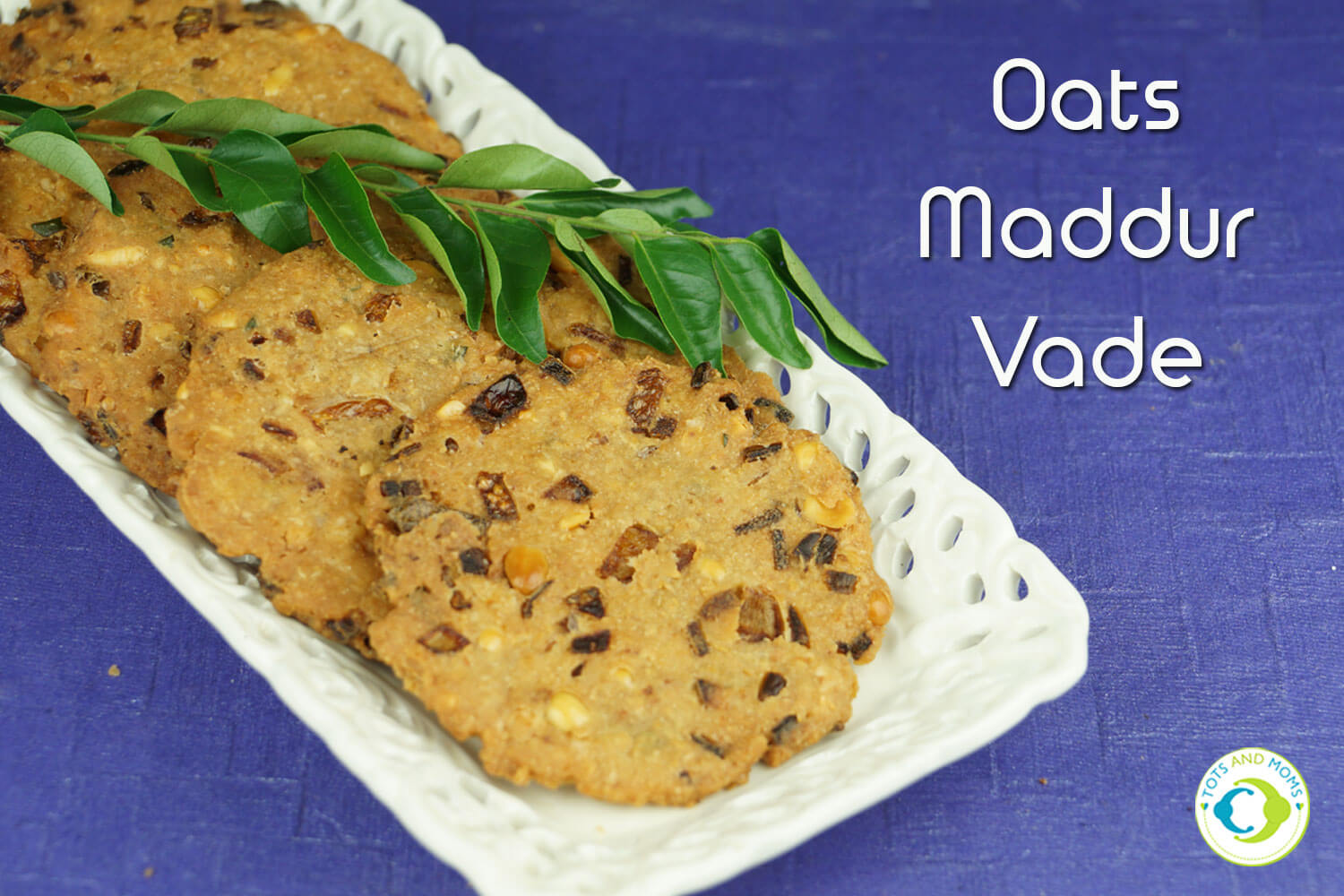 MADDUR VADA for Toddlers, Kids & Family snack recipe