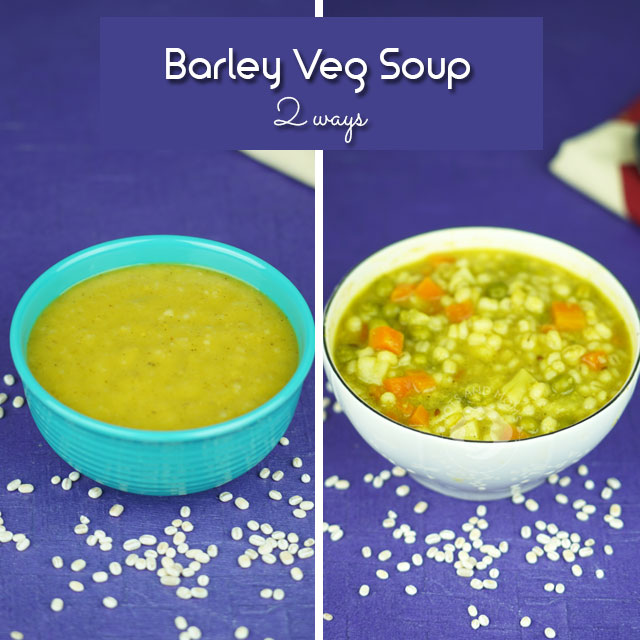 Barley Vegetable Soup | Baby Food Version & Diet Food Version included jou shishu ahar kannada hindi