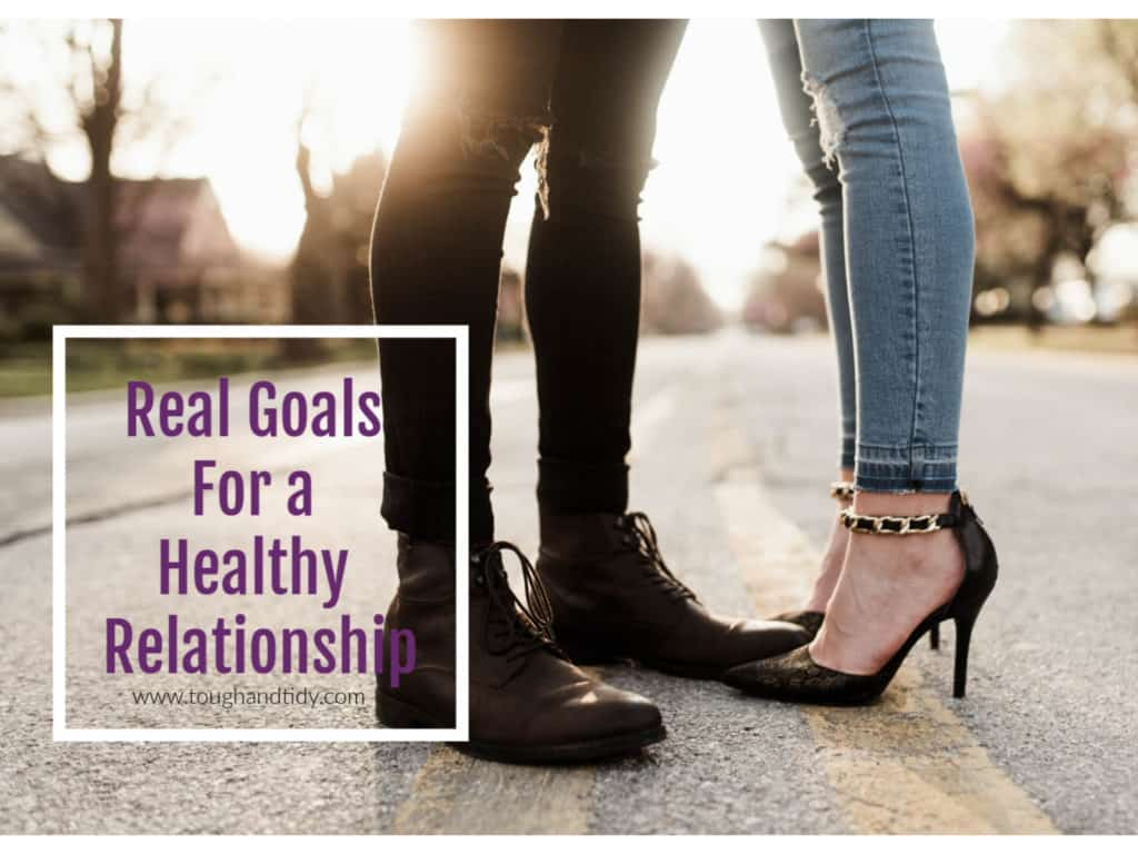 Real Goals For A Healthy Relationship