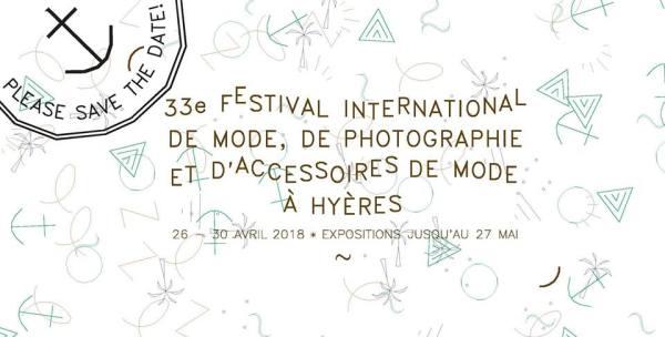 33EME FESTIVAL INTERNATIONAL DE MODE, DE PHOTOGRAPHIE ET D'ACCESSOIRES DE MODE A HYERES 2018