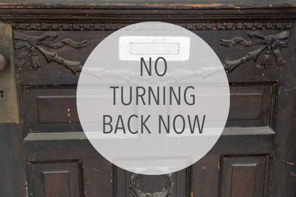 no turning back now text with image of old wood door