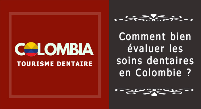 Évaluation dentaire en Colombie