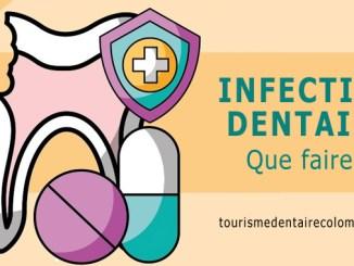 Infection dentaire que faire ?