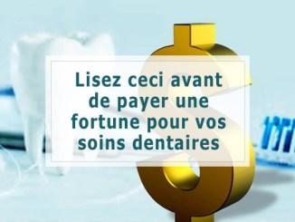 Lisez ceci avant de payer une fortune pour vos soins dentaires