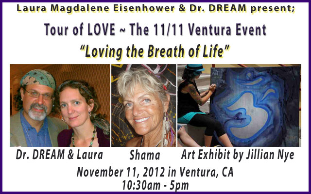 November 11th in Ventura California with Laura Eisenhower and Dr. DREAM