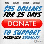 Moneybomb for Marriage Equality: Join Us in Raising Funds for 'The Four' States That Need Help