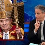 Jon Stewart Looks at the Selection of Candidates for New Pope, Suggests Bill O'Reilly: VIDEO