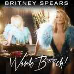 Britney Spears' Full 'Work B**ch' Single: AUDIO