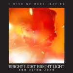 Bright Light Bright Light and Elton John Duet on 'I Wish We Were Leaving': MUSIC