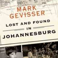 Mark Gevisser's 'Lost And Found In Johannesburg': A Memoir: Book Review