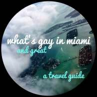 What's Gay and Great in Miami: A Travel Guide for Right Now