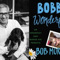 Bob Morris Reads from His New Memoir 'Bobby Wonderful: An Imperfect Son Buries His Parents'