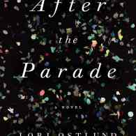 Lori Ostlund's 'After the Parade': Book Review