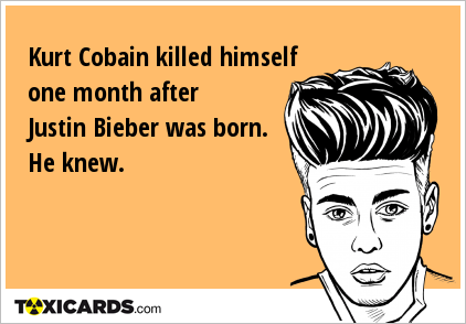 Kurt Cobain Killed Himself One Month After Justin Bieber
