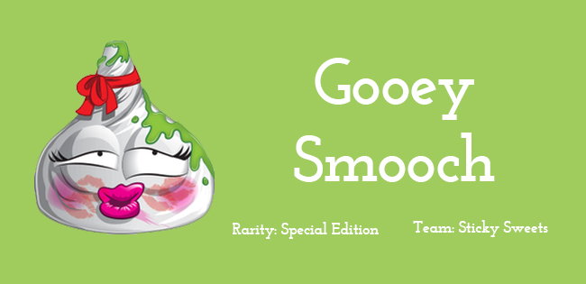Gooey Smooch