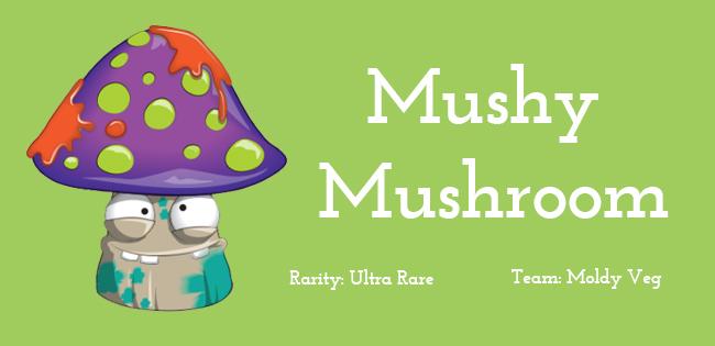 Mushy Mushroom