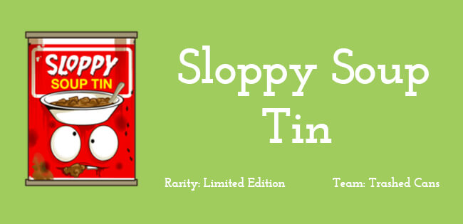 Sloppy Soup Tin
