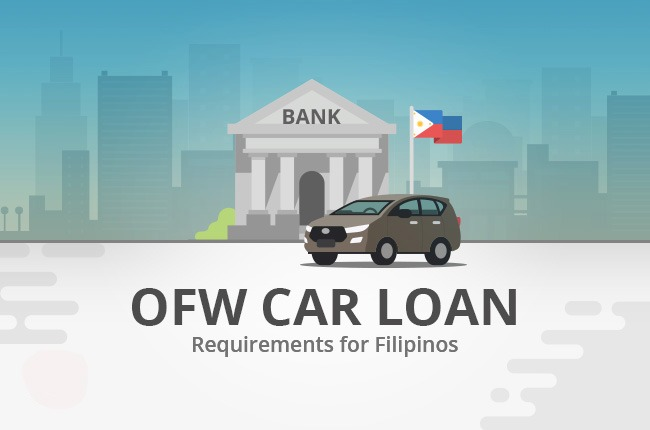 OFWS Car Loan Requirements in the Philippines