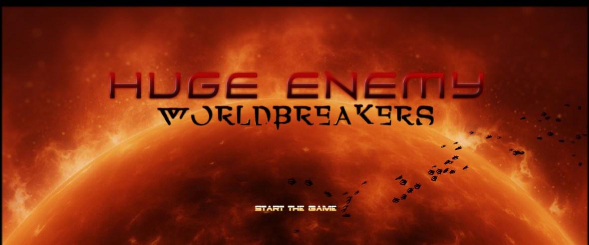 Huge Enemy Worldbreakers