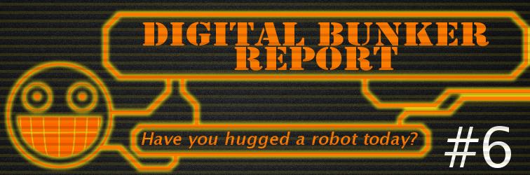 Digital Bunker Report 6 banner