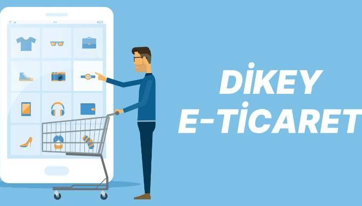 Dikey E-Ticaret Nedir?