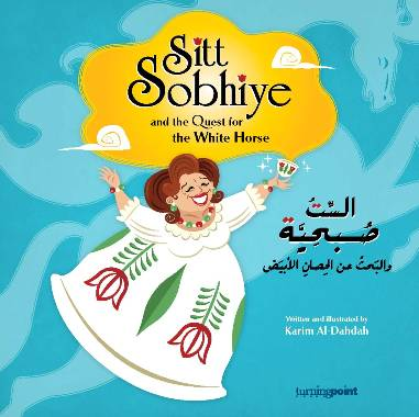 Sitt Sobhiyeh and the Quest for the White Horse