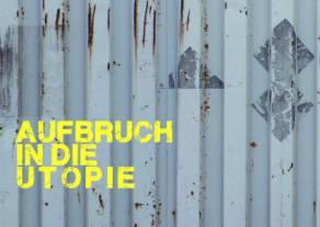 aufbruch_in_die_utopie_FCB