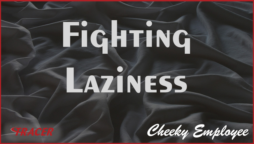 Fighting Laziness