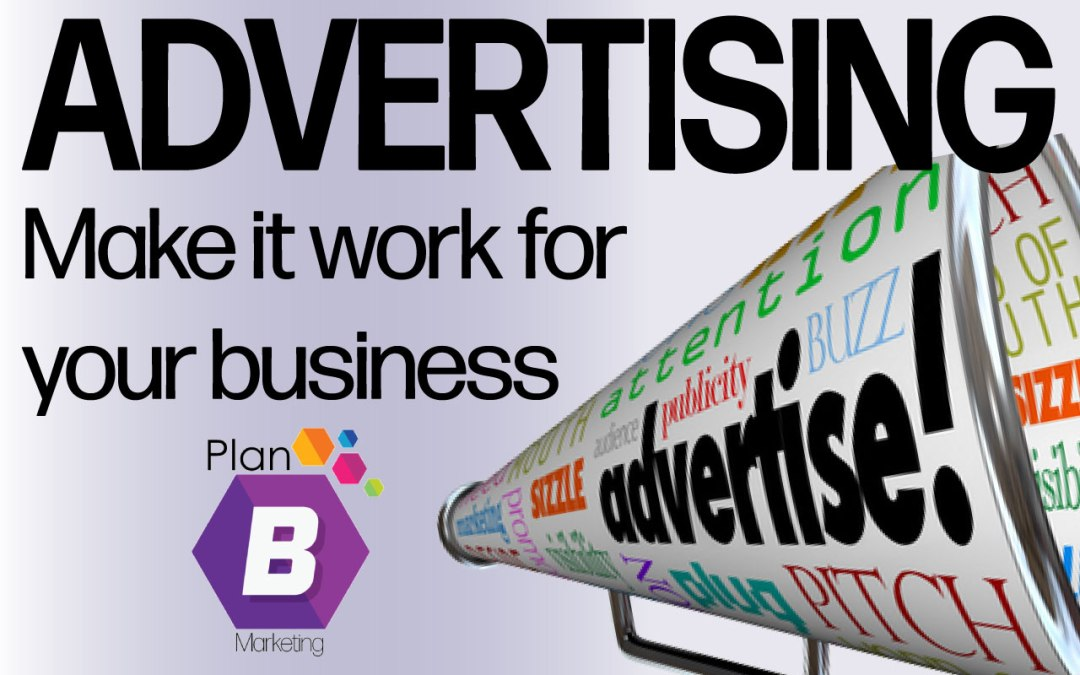 Advertising: Make it work for your business