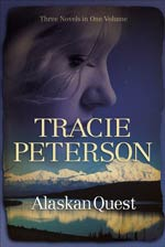 Alaskan Quest (3-in-1) by Tracie Peterson