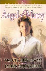 Angel of Mercy by Tracie Peterson and James Scott Bell