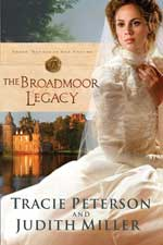 The Broadmoor Legacy by Tracie Peterson and Judith Miller