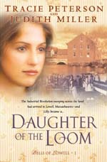 Daughter Of The Loom by Tracie Peterson and Judith Miller