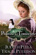 A Promise For Tomorrow by Tracie Peterson and Judith Pella