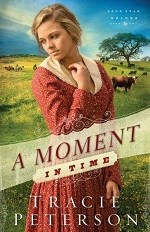 A Moment in Time by Author Tracie Peterson