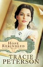 Hope Rekindled by Author Tracie Peterson