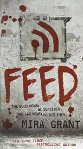 Feed by Mira Grant, a Zombie Apocalypse Novel