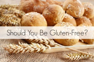Should You Be Gluten-Free?