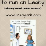 Running out of tests to run on Leaky aka my breast cancer concern