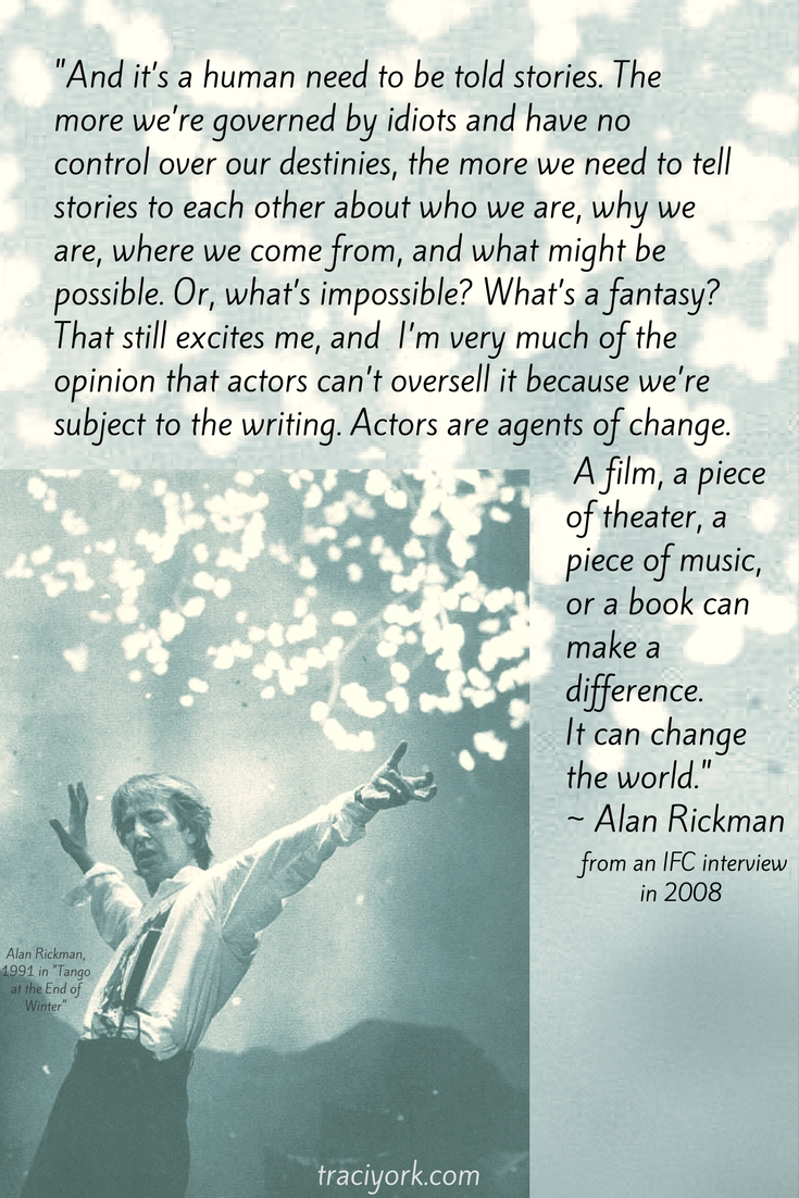 We Need To Tell Stories Quote by Alan Rickman
