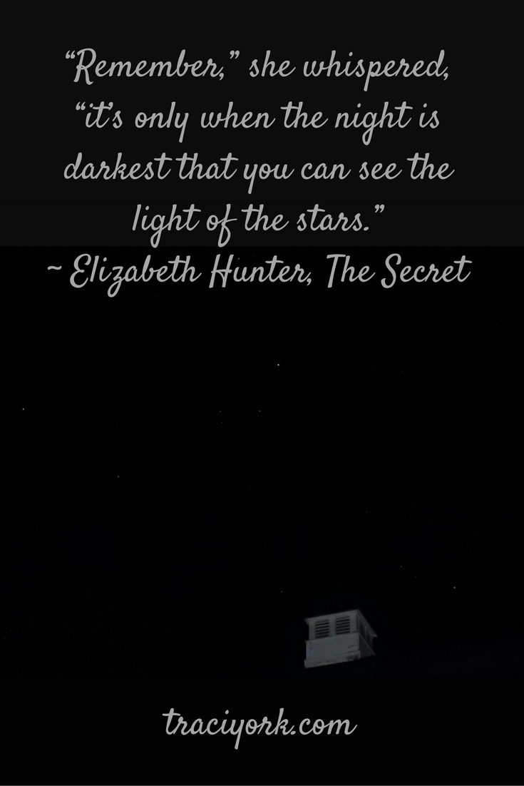 only when the night is darkest that you can see the light of the stars quote