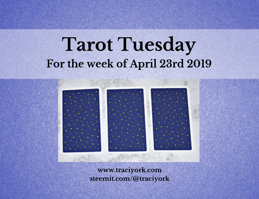 April 23rd 2019 Tarot Tuesday blog thumbnail