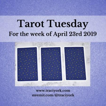 April 23rd 2019 Tarot Tuesday blog thumbnail